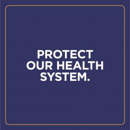 Protect our health system